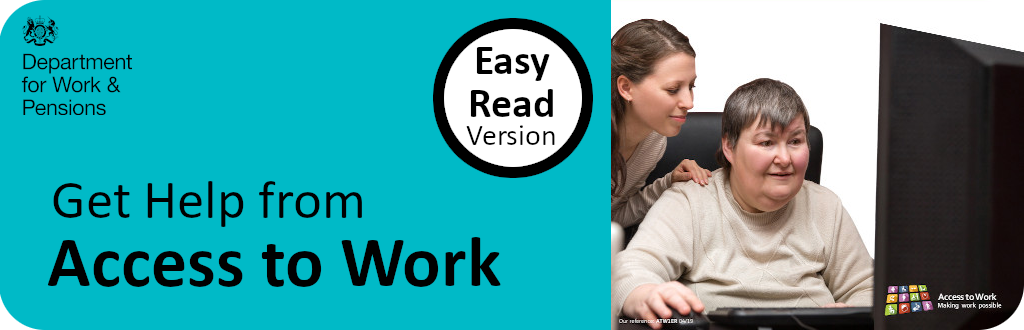 Easy read: get support in work if you have a disability or health condition (Access to Work)